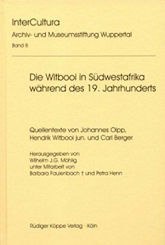 9783896454478: Die Witbooi in Südwestafrika während des 19. Jahrhunderts. Quellentexte von Johannes Olpp, Hendrik Witbooi jun. und Carl Berger (InterCultura. Missions- und kulturgeschichtliche Forschungen, 8)