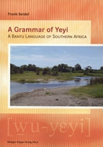 A grammar of Yeyi . A Bantu language of Southern Africa.