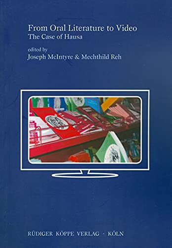 9783896455796: From Oral Literature to Video: The Case of Hausa (Study Books of African Languages vol. 21)