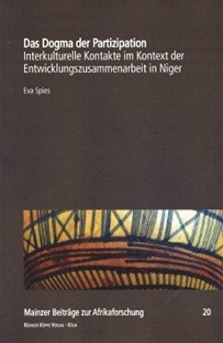 9783896458209: Das Dogma der Partizipation ? Interkulturelle Kontakte im Kontext der Entwicklungszusammenarbeit in Niger