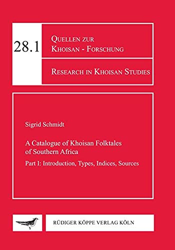 9783896458711: Catalogue of the Khoisan Folktales of Southern Africa – Part I: Introduction, Types, Indices, Sources (Research in Khoisan Studies vol. 28.1)