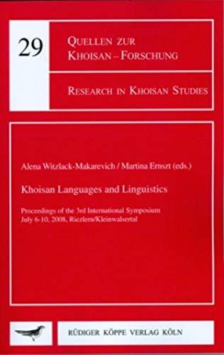 9783896458735: Khoisan Languages and Linguistics – Proceedings of the 3nd International Symposium July 6-10, 2008, Riezlern/Kleinwalsertal