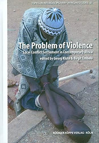 9783896458919: The Problem of Violence: Local Conflict Settlement in Contemporary Africa