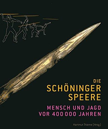 9783896460400: Die Schöninger Speere: Mensch und Jagd vor 400.000 Jahren