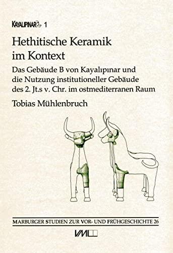 Hethitische Keramik im Kontext: Tobias M�hlenbruch