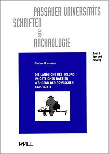 9783896461711: Die landliche Besiedlung im ostlichen Raetien wahrend der romischen Kaiserzeit: Stadt- und Landkreise Deggendorf, Dingolfing-Landau, Passau, ... zur Archaologie) (German Edition)