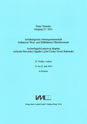 Fines Transire. Archäologische Arbeitsgemeinschaft Ostbayern/West- und Südbö...
