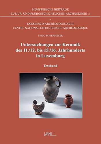 9783896462862: Untersuchungen zur Keramik des 11./12. bis 15./16. Jahrhunderts in Luxemburg: Textband und Tafelband