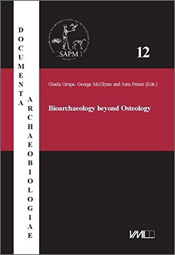 Bioarchaeology beyond Osteology / Bioarchaeologie jenseits der Osteologie: Gisea Grupe