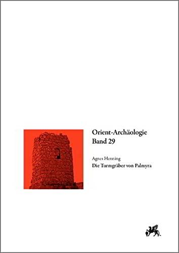 Die Turmgräber von Palmyra: Agnes Henning