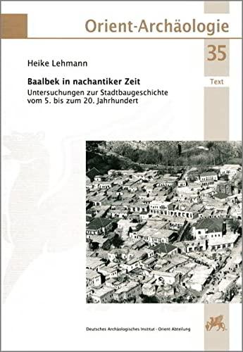 Baalbek in nachantiker Zeit: Heike Lehmann