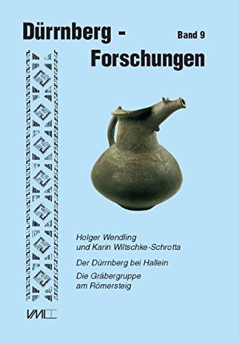 Der Dürrnberg bei Hallein. Abteilung Gräberkunde Bd. 09: Holger Wendling