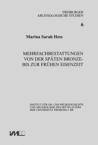 Mehrfachbestattungen von der späten Bronze- bis zur frühen Eisenzeit: Marina Sarah Hess