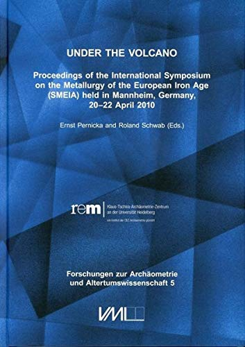 Under the volcano: Proceedings of the International Symposium on the Metallurgy of the European ...