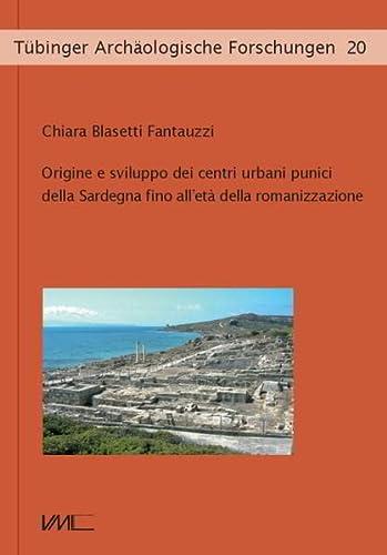 Origine e sviluppo dei centri urbani punici di Sardegna fino all?età della romanizzazione: ...