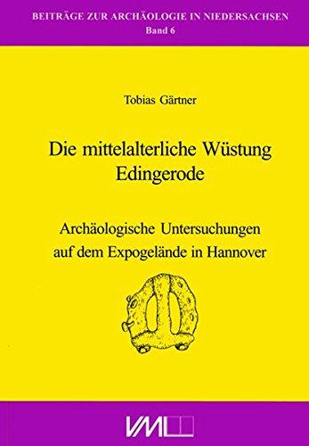 9783896469267: Die mittelalterliche W�stung Edingerode: arch�ologische Untersuchungen auf dem Expogel�nde in Hannover (Beitr�ge zur Arch�ologie in Niedersachsen)