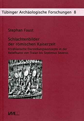 Schlachtenbilder der römischen Kaiserzeit: Stephan Faust