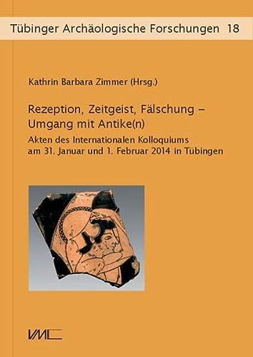 Rezeption, Zeitgeist, Fälschung - Umgang mit Antike(n): Kathrin Barbara Zimmer