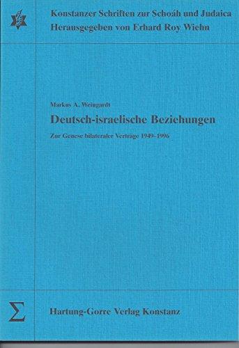 9783896491046: Deutsch-israelische Beziehungen: Zur Genese bilateraler Vertr�ge,1949-1996 (Konstanzer Schriften zur Scho�h und Judaica)