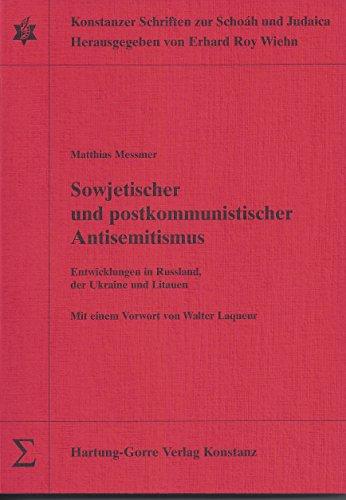 Sowjetischer und postkommunistischer Antisemitismus: Entwicklungen in Russland,: Matthias Messmer