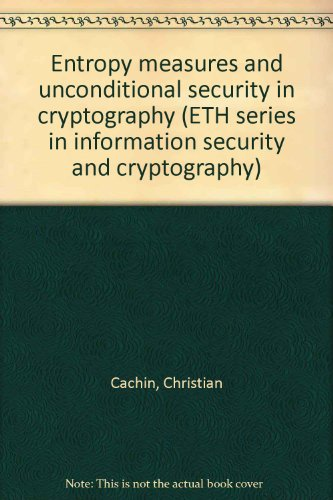 Entropy Measures and Unconditional Security in Cryptography: Cachin, Christian