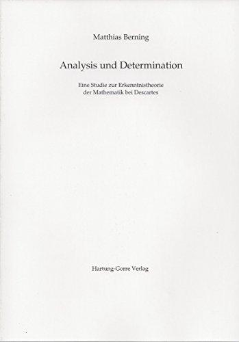9783896492371: Analysis Und Determination: Eine Studie Zur Erkenntnistheorie Der Mathematik Bei Descarts