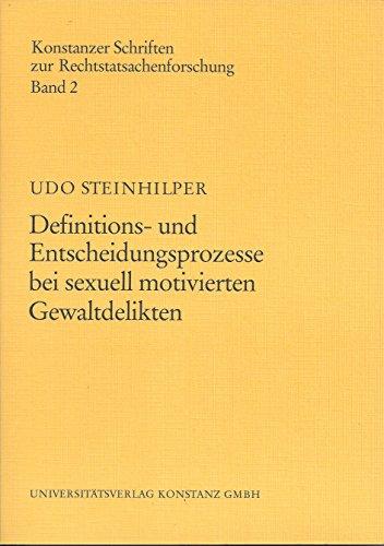 9783896492777: Definitions- und Entscheidungsprozesse bei sexuell motivierten Gewaltdelikten: Eine empirische Untersuchung der Strafverfolgung bei Vergewaltigung und sexueller Nötigung (Livre en allemand)