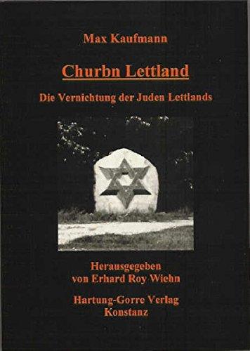 9783896493965: Churbn Lettland: Die Vernichtung der Juden Lettlands