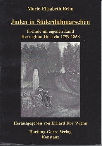 9783896498298: Juden in Süderdithmarschen. Fremde im eigenen Land. Herzogtum Holstein 1799-1858
