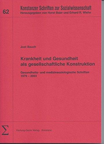 9783896499295: Krankheit und Gesundheit als gesellschaftliche Konstruktion: Gesundheits- und medizinsoziologische Schriften 19792003 (Livre en allemand)