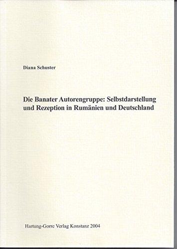 Die Banater Autorengruppe: Selbstdarstellung und Rezeption in Rumänien und Deutschland: Diana ...
