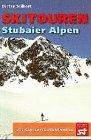 Skitouren Stubaier Alpen.: Seibert, Dieter: