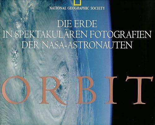 Orbit. Die Erde in spektakulären Photographien der: Apt, Jay, Helfert,
