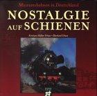 9783896521811: Nostalgie auf Schienen