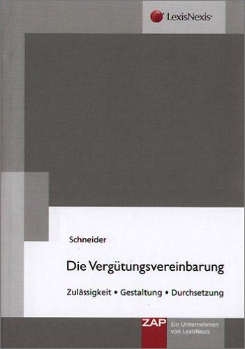 9783896551795: Die Verg�tungsvereinbarung: Zul�ssigkeit, Gestaltung, Durchsetzung