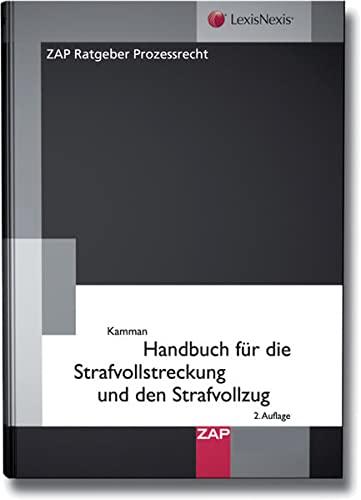 Handbuch für die Strafvollstreckung und den Strafvollzug: Ulrich Kamann