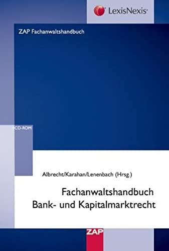 Fachanwaltshandbuch für Bank- und Kapitalmarktrecht: Achim Albrecht