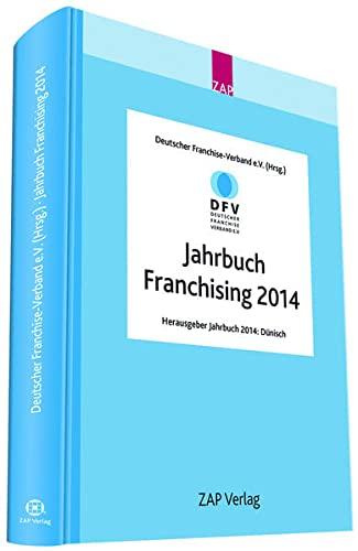 Jahrbuch Franchising 2014: Deutscher Franchise-Verband e.V.
