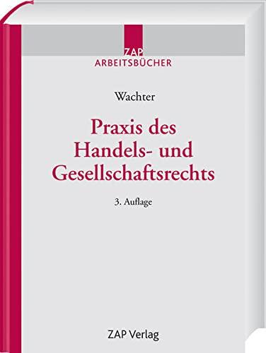 Praxis des Handels- und Gesellschaftsrechts: Thomas Wachter