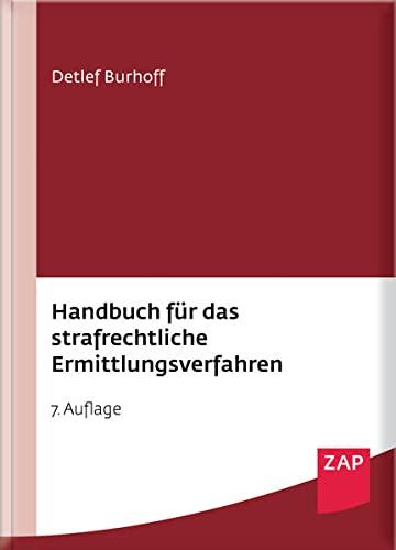 Handbuch für das strafrechtliche Ermittlungsverfahren: Detlef Burhoff