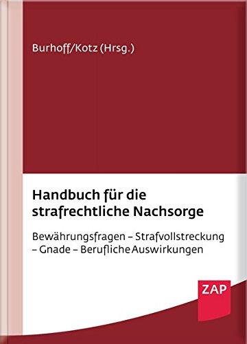 Handbuch für die strafrechtliche Nachsorge: Detlef Burhoff