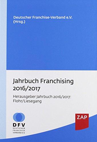 Jahrbuch Franchising 2016/2017: Deutscher Franchise-Verband e.V.