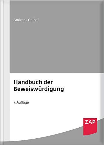 Handbuch der Beweiswurdigung: Andreas Geipel
