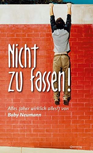 9783896561176: Nicht zu fassen!: Alles (aber wirklich alles!) von Baby Neumann