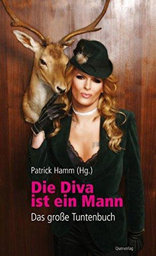 9783896561435: Die Diva ist ein Mann: Das große Tuntenbuch