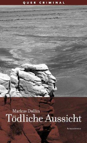 Toedliche Aussicht ; Deutsch - Markus Dullin