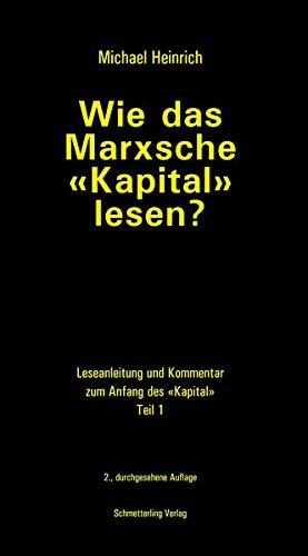 9783896570840: Wie das Marxsche Kapital lesen? 3. Auflage: Hinweise zu Lektüre und Kommentar zum Anfang von 'Das Kapital' (Politik)