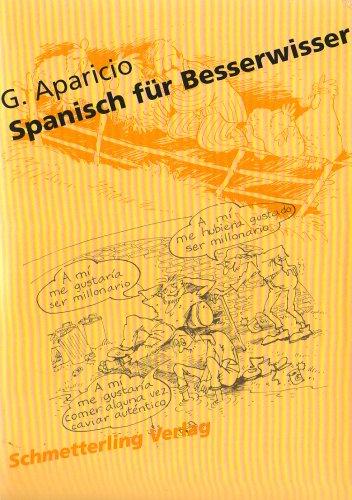 9783896573674: Spanisch für Besserwisser (Gesamtedition) by Aparicio, G