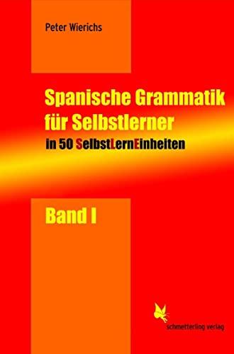 9783896577092: Spanische Grammatik für Selbstlerner 01: In 50 SelbstLernEinheiten (SLEs) mit Übungsmaterial