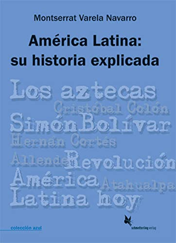 9783896577665: Am�rica Latina: su historia explicada: colecci�n azul